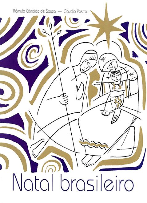 Natal brasileiro. Ouza,  Rômulo  Cândido  de.  Paulinas,  1996.  Ilustrações  de  Cláudio  Pastro.