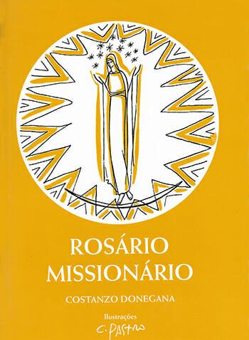 Rosário Missionário. Donegana,  Costanzo.   Editora  Mundo  e  Missão,  2ª  edição,  2010.  Ilustrações  de  Cláudio  Pastro.